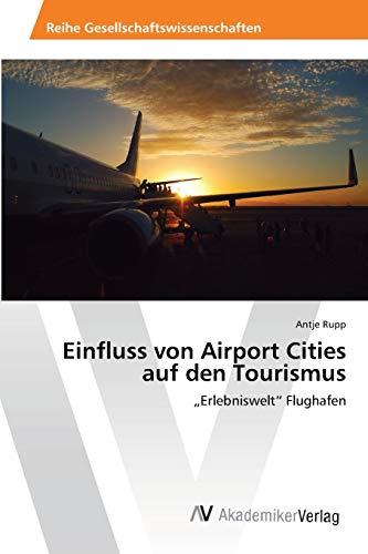 9783639463408: Einfluss von Airport Cities auf den Tourismus