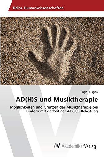 Ad(h)S Und Musiktherapie: Inga Hübgen