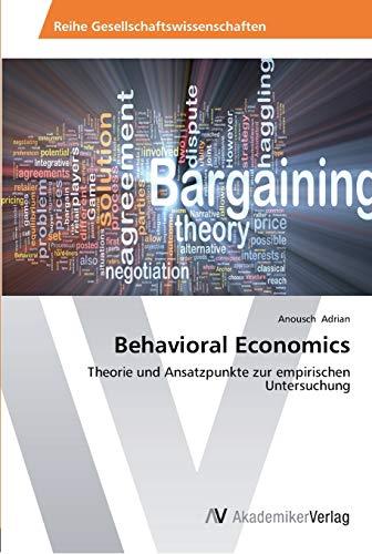 9783639465068: Behavioral Economics: Theorie und Ansatzpunkte zur empirischen Untersuchung (German Edition)