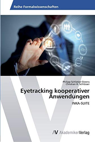 Eyetracking Kooperativer Anwendungen (Paperback): Schlosser Christian H, Schlieker-Steens Philipp