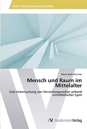 Mensch Und Raum Im Mittelalter: Maria Radl-Schirmer