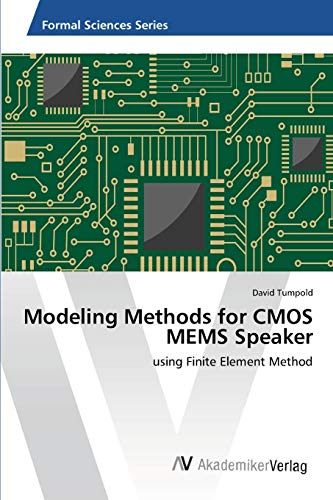 9783639467192: Modeling Methods for CMOS MEMS Speaker: using Finite Element Method
