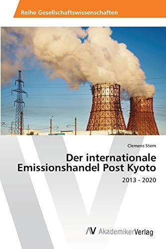 Der Internationale Emissionshandel Post Kyoto: Clemens Stern