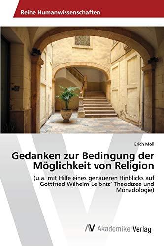 Gedanken zur Bedingung der Möglichkeit von Religion: (u.a. mit Hilfe eines genaueren Hinblicks auf ...