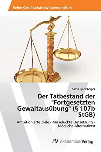 """9783639468335: Der Tatbestand Der """"Fortgesetzten Gewaltausubung"""" ( 107b Stgb)"""