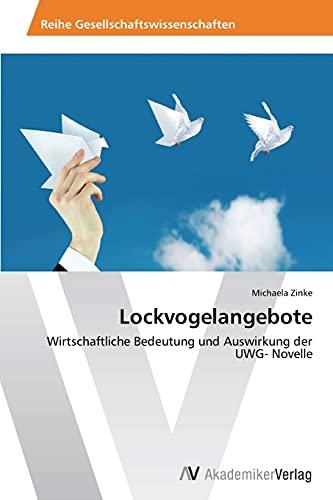 9783639468571: Lockvogelangebote: Wirtschaftliche Bedeutung und Auswirkung der UWG- Novelle (German Edition)