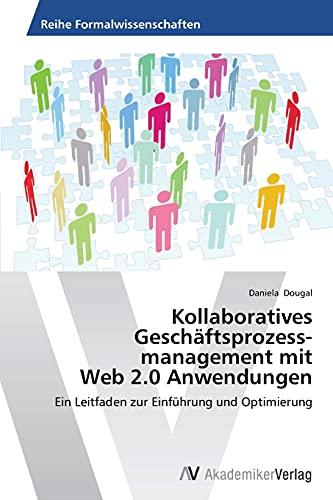 Kollaboratives Geschaftsprozessmanagement Mit Web 2.0 Anwendungen (Paperback): Dougal Daniela