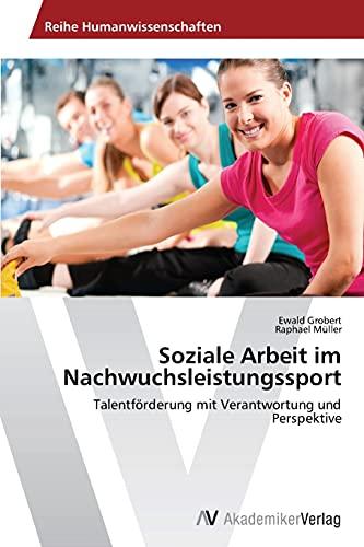 9783639469226: Soziale Arbeit Im Nachwuchsleistungssport