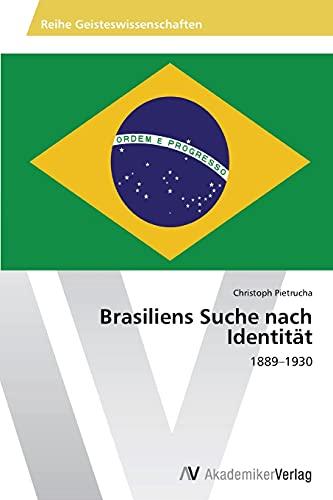 Brasiliens Suche nach Identität: Pietrucha, Christoph