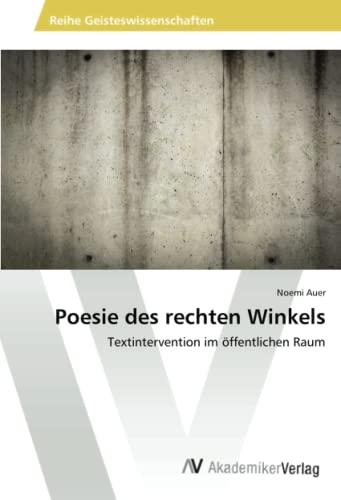 9783639469738: Poesie des rechten Winkels: Textintervention im öffentlichen Raum (German Edition)