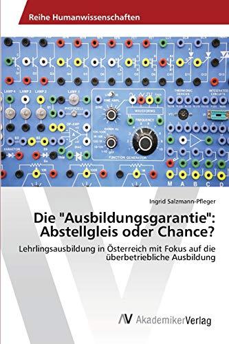 """Die """"Ausbildungsgarantie"""": Abstellgleis oder Chance?: Ingrid Salzmann-Pfleger"""