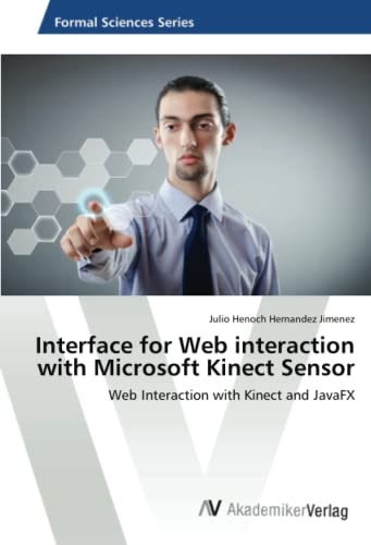 9783639470840: Interface for Web interaction with Microsoft Kinect Sensor