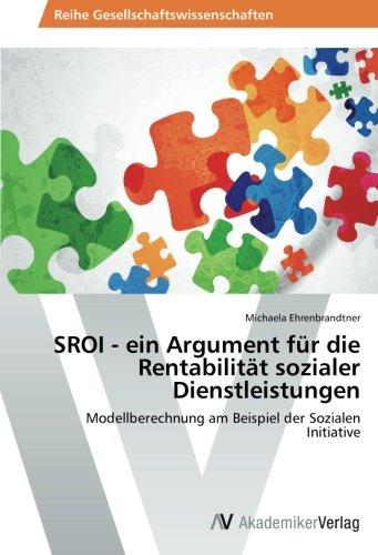 9783639470857: SROI - ein Argument für die Rentabilität sozialer Dienstleistungen: Modellberechnung am Beispiel der Sozialen Initiative