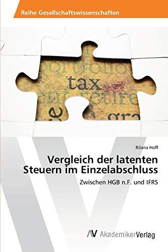 Vergleich der latenten Steuern im Einzelabschluss: Zwischen HGB n.F. und IFRS (Paperback): Rilana ...
