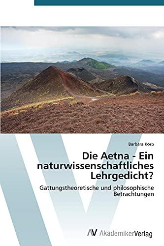 9783639471083: Die Aetna - Ein naturwissenschaftliches Lehrgedicht? (German Edition)