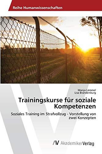 9783639471311: Trainingskurse für soziale Kompetenzen: Soziales Training im Strafvollzug - Vorstellung von zwei Konzepten