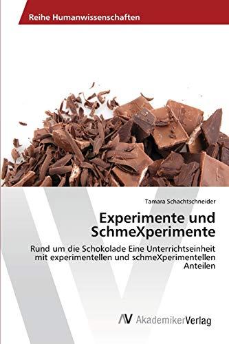 Experimente Und Schmexperimente: Tamara Schachtschneider
