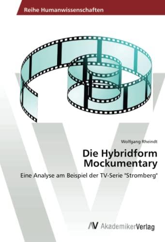 9783639472882: Die Hybridform Mockumentary