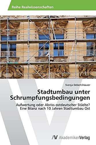 Stadtumbau unter Schrumpfungsbedingungen: Svenja Debertsh�user