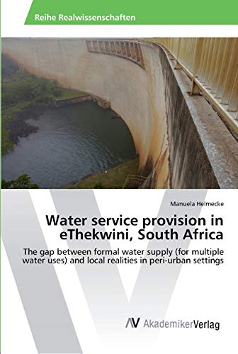 Water Service Provision in Ethekwini, South Africa (Paperback): Helmecke Manuela