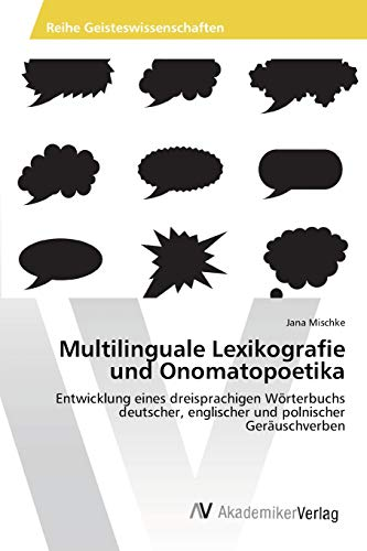 Multilinguale Lexikografie und Onomatopoetika: Entwicklung eines dreisprachigen Wörterbuchs ...