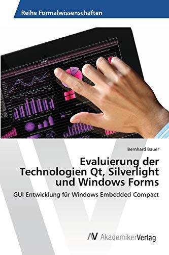 9783639475432: Evaluierung der Technologien Qt, Silverlight und Windows Forms