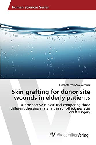 9783639476200: Skin grafting for donor site wounds in elderly patients