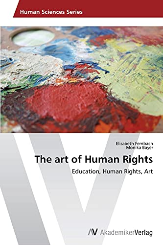 9783639476224: The art of Human Rights: Education, Human Rights, Art