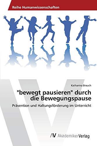 """bewegt pausieren"""" durch die Bewegungspause: Prävention und Haltungsförderung im ..."""