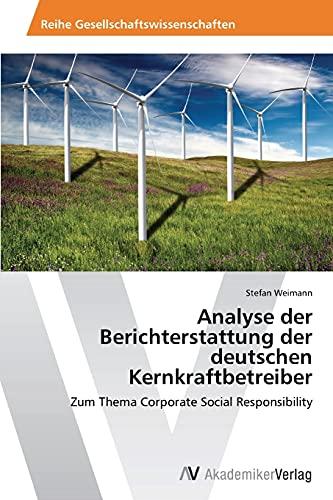 Analyse Der Berichterstattung Der Deutschen Kernkraftbetreiber: Stefan Weimann