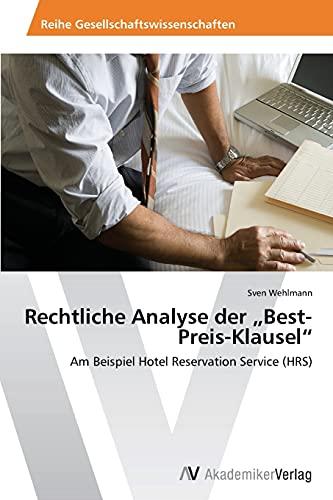 """9783639479171: Rechtliche Analyse der """"Best-Preis-Klausel"""""""