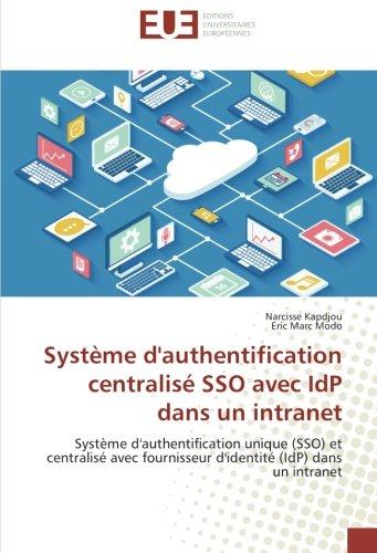 Système d'authentification centralisé SSO avec IdP dans un intranet: Système d'...