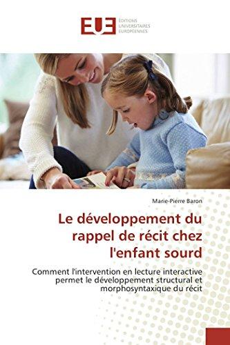 Le Developpement Du Rappel de Recit Chez Lenfant Sourd (Book): Marie-Pierre Baron