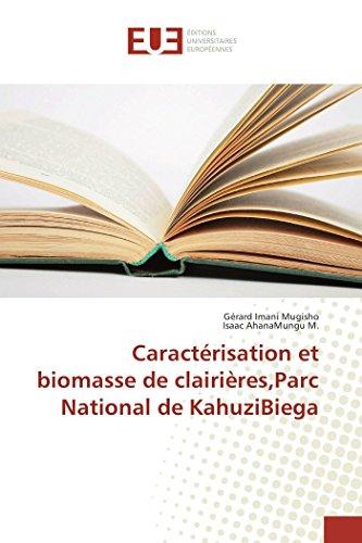 9783639483253: Caractérisation et biomasse de clairières,Parc National de KahuziBiega (Omn.Univ.Europ.) (French Edition)