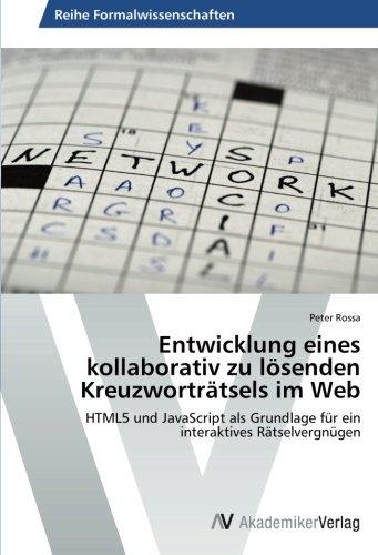 9783639486308: Entwicklung eines kollaborativ zu lösenden Kreuzworträtsels im Web: HTML5 und JavaScript als Grundlage für ein interaktives Rätselvergnügen