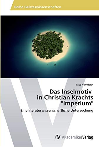 9783639487114: Das Inselmotiv in Christian Krachts
