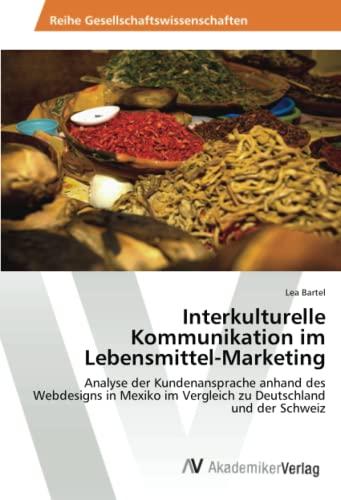 Interkulturelle Kommunikation Im Lebensmittel-Marketing (Paperback): Bartel Lea