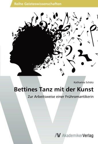 Bettines Tanz Mit Der Kunst (Paperback): Schatz Katharina