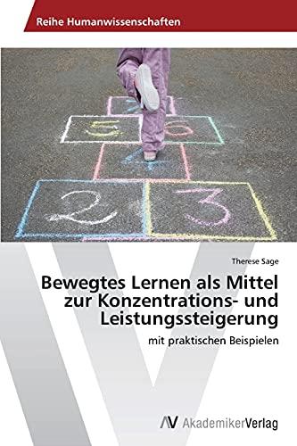 9783639488364: Bewegtes Lernen ALS Mittel Zur Konzentrations- Und Leistungssteigerung