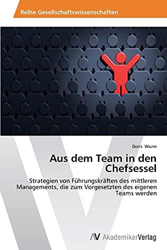 9783639488401: Aus Dem Team in Den Chefsessel