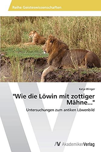 9783639488449: Wie Die Lowin Mit Zottiger Mahne...