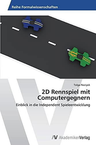 9783639491418: 2D Rennspiel mit Computergegnern: Einblick in die Independent Spieleentwicklung (German Edition)