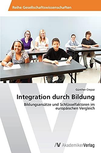 9783639492880: Integration durch Bildung: Bildungsansätze und Schlüsselfaktoren im europäischen Vergleich