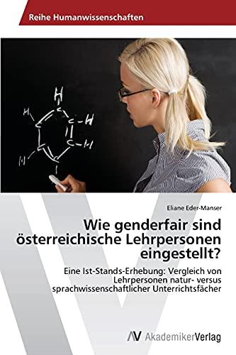 9783639493337: Wie Genderfair Sind Osterreichische Lehrpersonen Eingestellt?