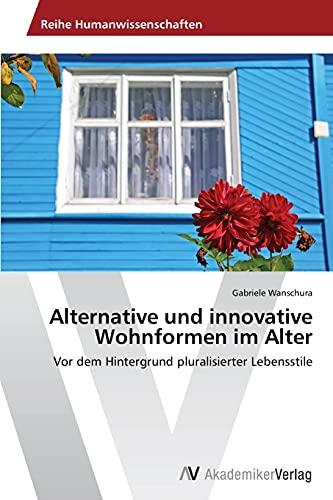 Alternative Und Innovative Wohnformen Im Alter: Gabriele Wanschura