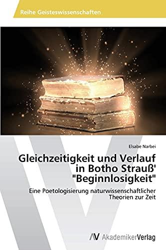 Gleichzeitigkeit Und Verlauf in Botho Strauss Beginnlosigkeit: Elsabe Narbei