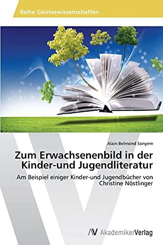 Zum Erwachsenenbild in der Kinder-und Jugendliteratur Am: Alain Belmond Sonyem