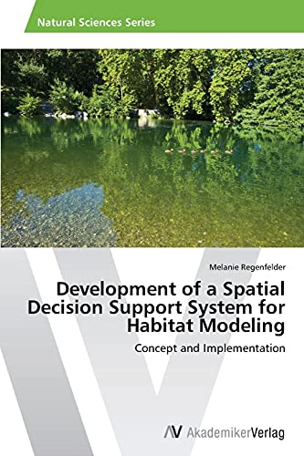 Development of a Spatial Decision Support System for Habitat Modeling: Melanie Regenfelder