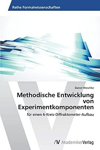 Methodische Entwicklung Von Experimentkomponenten: Daniel Weschke