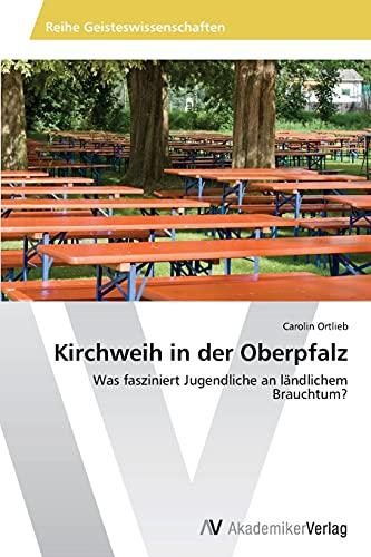 Kirchweih in Der Oberpfalz: Carolin Ortlieb